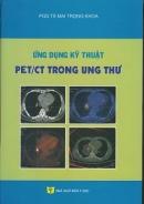Sách Ứng dụng kỹ thuật PET/CT trong ung thư